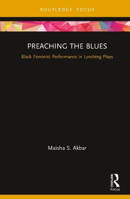 Preaching the Blues: Black Feminist Performance in Lynching Plays