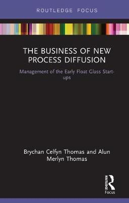 Business of New Process Diffusion: Management of the Early Float Glass Start-ups