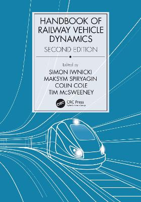 Handbook of Railway Vehicle Dynamics, Second Edition 2nd New edition