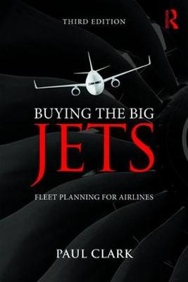Buying the Big Jets: Fleet Planning for Airlines 3rd Revised edition