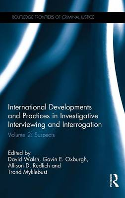 International Developments and Practices in Investigative Interviewing and   Interrogation: Volume 2: Suspects, Volume 2, Suspects