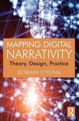 Mapping Digital Narrativity: Theory, Design, Practice