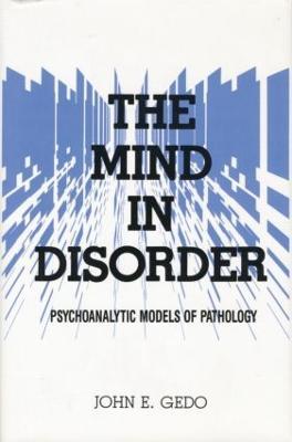 Mind in Disorder: Psychoanalytic Models of Pathology