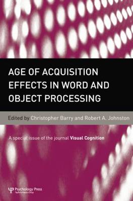 Age of Acquisition Effects in Word and Object Processing: A Special Issue of Visual Cognition