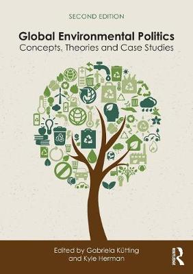 Global Environmental Politics: Concepts, Theories and Case Studies 2nd New edition