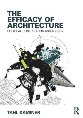 Efficacy of Architecture: Political Contestation and Agency