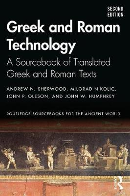 Greek and Roman Technology: A Sourcebook of Translated Greek and Roman Texts 2nd New edition