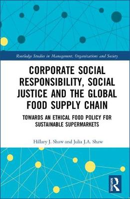 Corporate Social Responsibility, Social Justice and the Global Food Supply   Chain: Towards an Ethical Food Policy for Sustainable Supermarkets