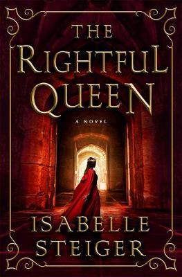 Rightful Queen: A Novel