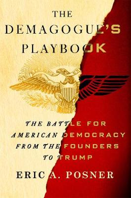 Demagogue'S Playbook: The Battle for American Democracy from the Founders to Trump