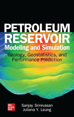 Petroleum Reservoir Modeling and Simulation: Geology, Geostatistics, and   Performance Prediction