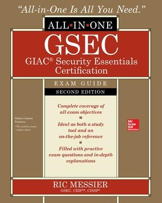 GSEC GIAC Security Essentials Certification All-in-One Exam Guide, Second   Edition 2nd edition
