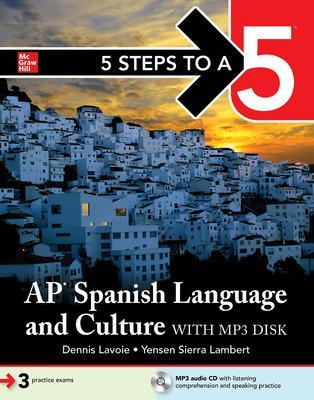 5 Steps to a 5: AP Spanish Language and Culture with MP3 Disk 2020: AP Spanish Language and Culture with MP3 Disk 2020