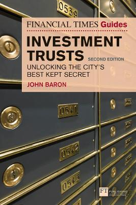 Financial Times Guide to Investment Trusts: Unlocking the City's Best Kept Secret 2nd New edition