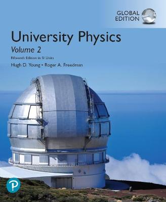 University Physics Volume 2 (Chapters 21-37), in SI Units 15th edition