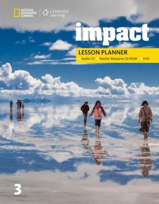 Impact 3: Lesson Planner with MP3 Audio CD, Teacher Resource CD-ROM, and DVD Teacher's edition