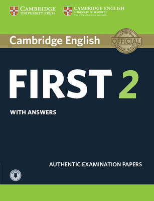 Cambridge English First 2 Student's Book with Answers and Audio: Authentic Examination Papers