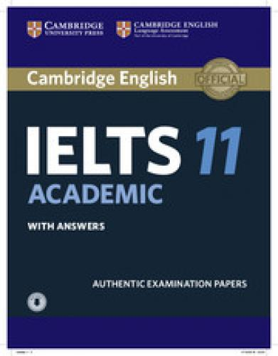 IELTS Practice Tests: Authentic Examination Papers, Cambridge IELTS 11 Academic Student's Book with Answers with Audio:   Authentic Examination Papers