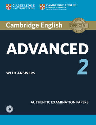 CAE Practice Tests: Authentic Examination Papers, Cambridge English Advanced 2 Student's Book with answers and Audio:   Authentic Examination Papers