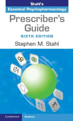 Prescriber's Guide: Stahl's Essential Psychopharmacology 6th Revised edition