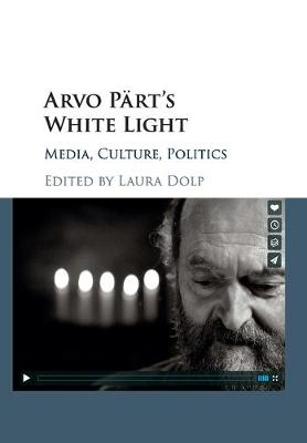 Arvo Part's White Light: Media, Culture, Politics