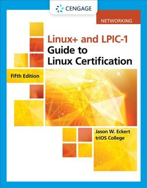 Linuxplus and Lpic-1 Guide to Linux Certification, Loose-Leaf Version 5th ed.