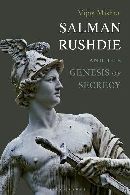Salman Rushdie and the Genesis of Secrecy