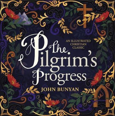 Pilgrim's Progress: An Illustrated Christian Classic