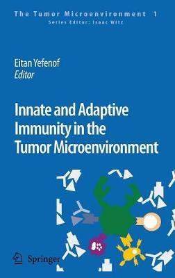 Innate and Adaptive Immunity in the Tumor Microenvironment 2008 ed.