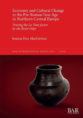 Economy and Cultural Change in the Pre-Roman Iron Age in Northern Central   Europe: Tracing the La Tene factor by the River Oder