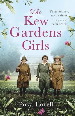 Kew Gardens Girls: A wartime saga in official partnership with the Royal Botanic Gardens, Kew