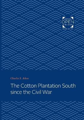 Cotton Plantation South since the Civil War