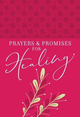 Prayers & Promises for Healing: Fashioned by God