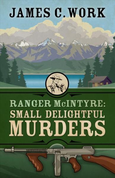 Ranger McIntyre: Small Delightful Murders