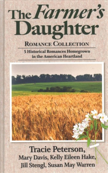 Farmer's Daughter Romance Collection: 5 Historical Romances Homegrown in the American Heartland Large type / large print edition