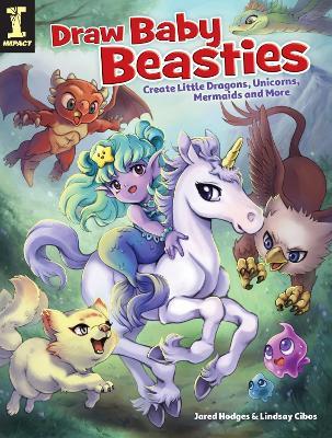 Draw Baby Beasties: Create Little Dragons, Unicorns, Mermaids and More