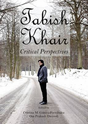 Tabish Khair: Critical Perspectives Unabridged edition