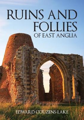 Ruins and Follies of East Anglia