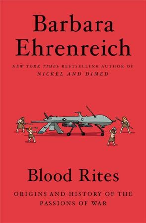 Blood Rites: Origins and History of the Passions of War