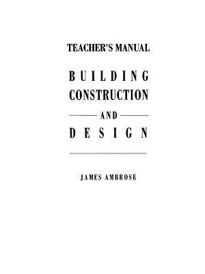 Teacher's Manual for Building Construction and Design Softcover reprint of the original 1st ed. 1992