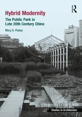 Hybrid Modernity: The Public Park in Late 20th Century China