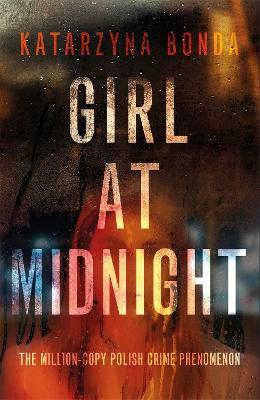 Girl at Midnight: the bestselling Polish crime sensation