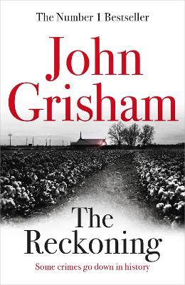 Reckoning: the electrifying new novel from bestseller John Grisham