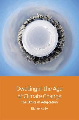 Dwelling in the Age of Climate Change: The Ethics of Adaptation