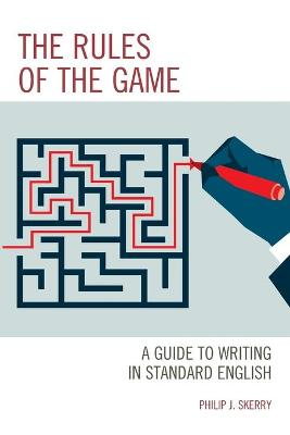 Rules of the Game: A Guide to Writing in Standard English