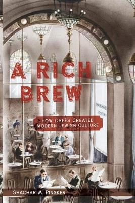 Rich Brew: How Cafes Created Modern Jewish Culture