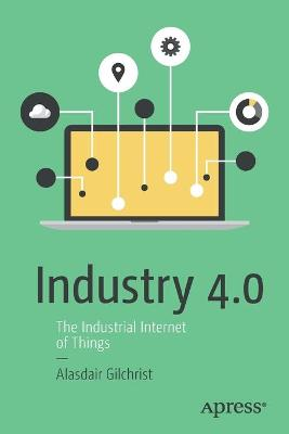 Industry 4.0: The Industrial Internet of Things 2016 1st ed. 2016