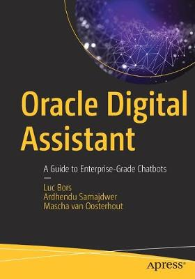 Oracle Digital Assistant: A Guide to Enterprise-Grade Chatbots 1st ed.
