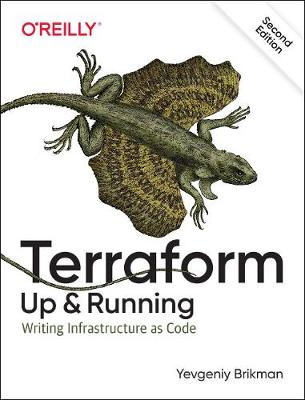 Terraform: Up & Running: Writing Infrastructure as Code 2nd New edition