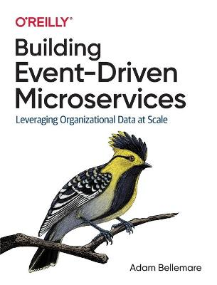 Building Event-Driven Microservices: Leveraging Distributed Large-Scale Data